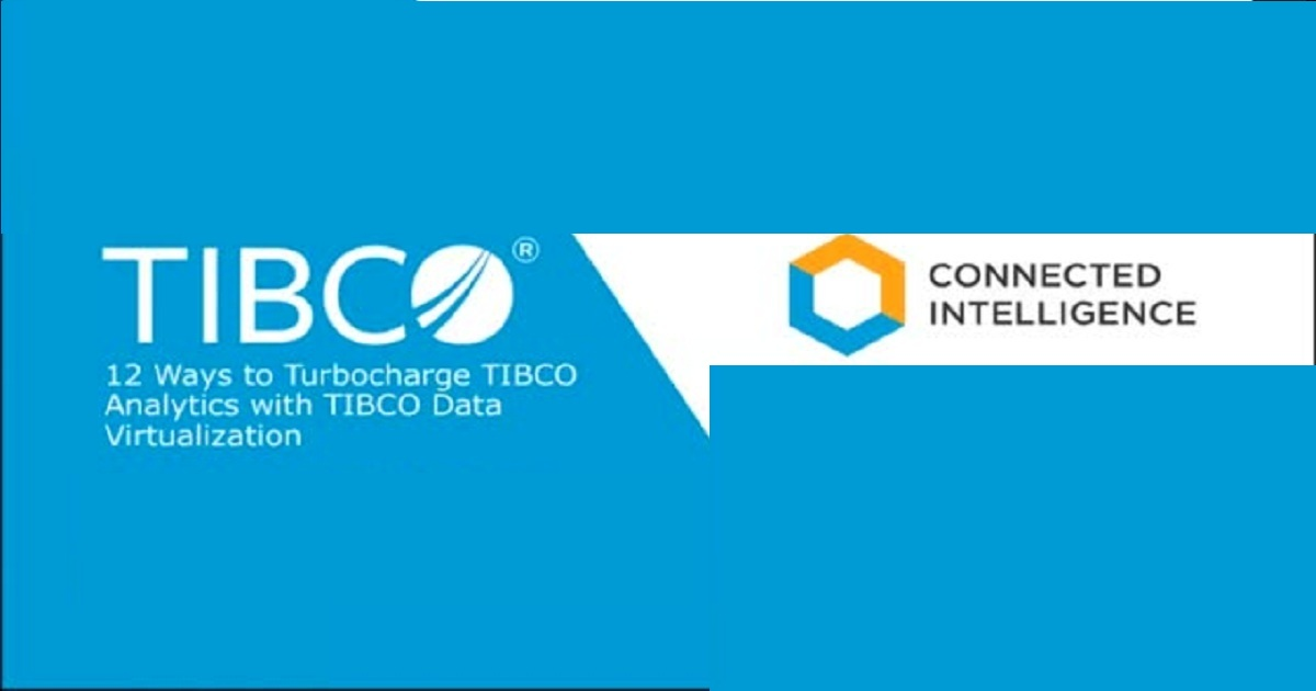 12 Ways to Turbocharge TIBCO Analytics with TIBCO Data Virtualization