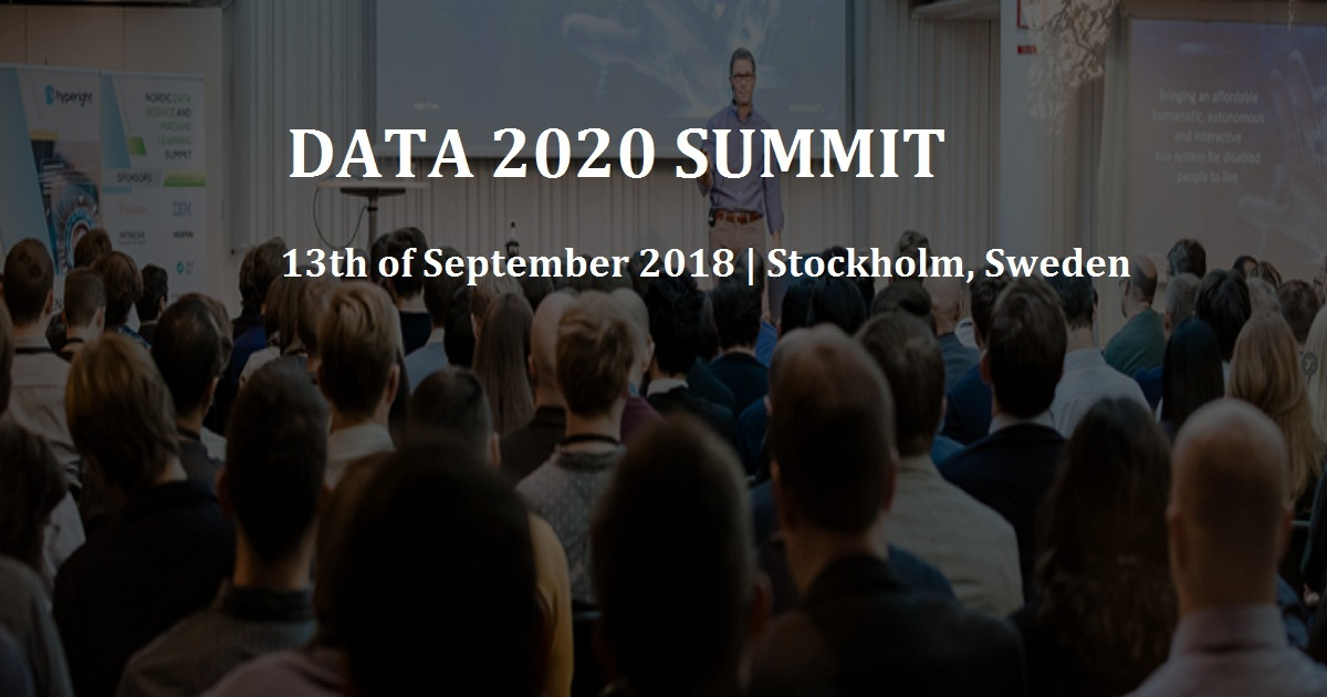 DATA 2020 SUMMIT | September 13-13, 2018 | Stockholm, Sweden