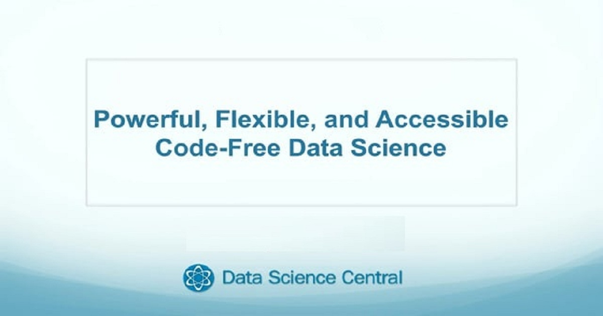 Powerful, Flexible and Accessible Code-free Data Science