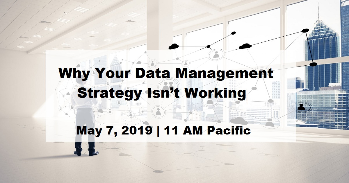 Why Your Data Management Strategy Isn't Working