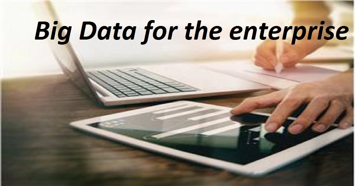 Big Data for the enterprise