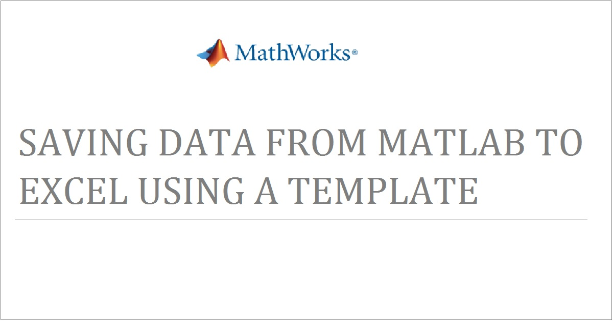 Saving Data from MATLAB to Excel Using a Template