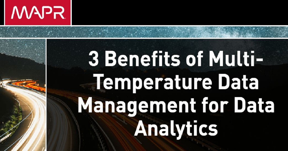 3 Benefits of Multi-Temperature Data Management for Data Analytics