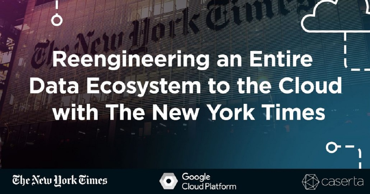 Reengineering an Entire Data Ecosystem to the Cloud with The New York Times