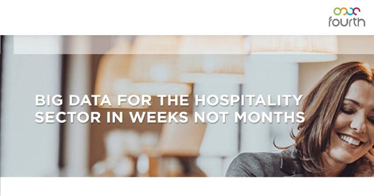 BIG DATA FOR THE HOSPITALITY SECTOR IN WEEKS NOT MONTHS