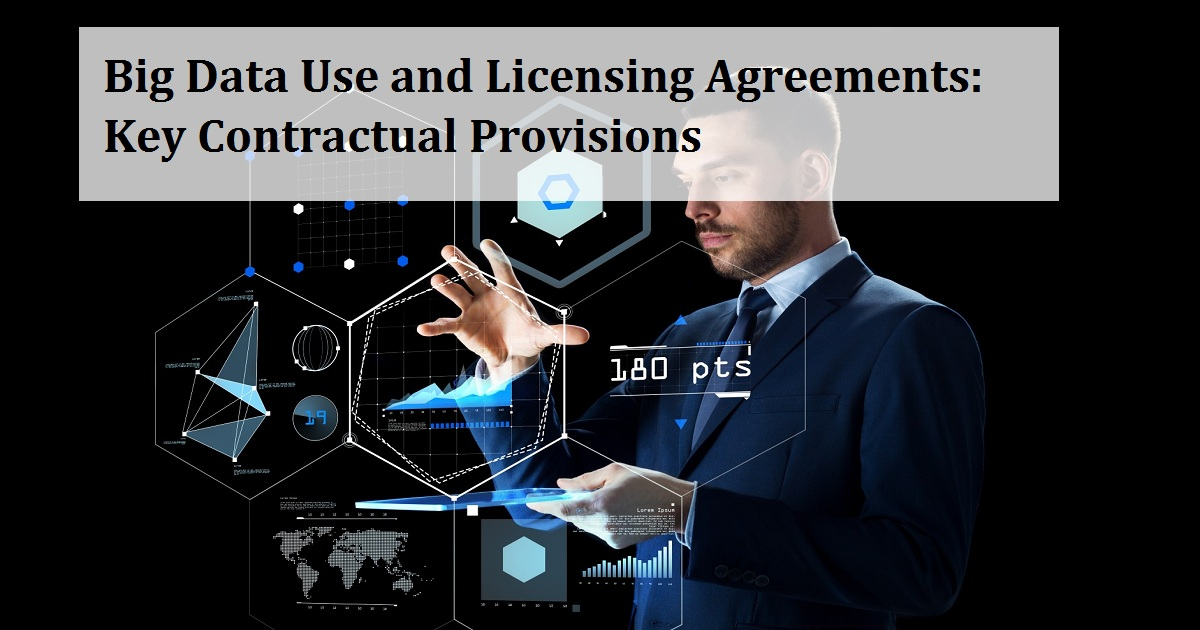 Big Data Use and Licensing Agreements: Key Contractual Provisions