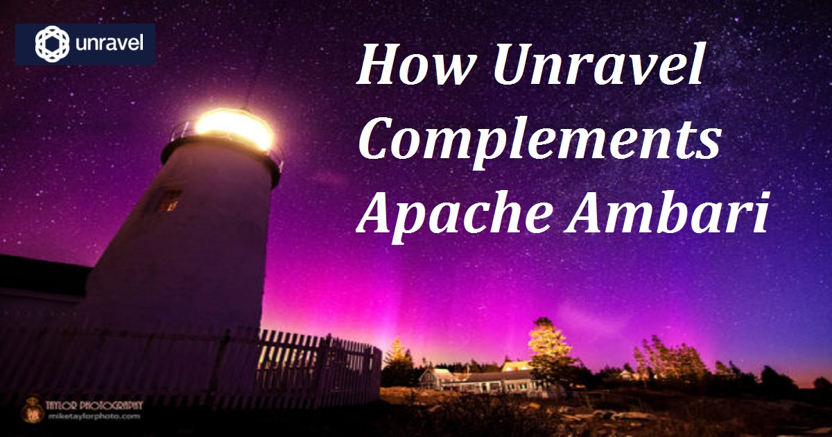 How Unravel Complements Apache Ambari