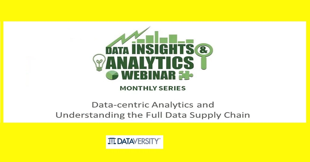 Data-Centric Analytics and Understanding the Full Data Supply Chain