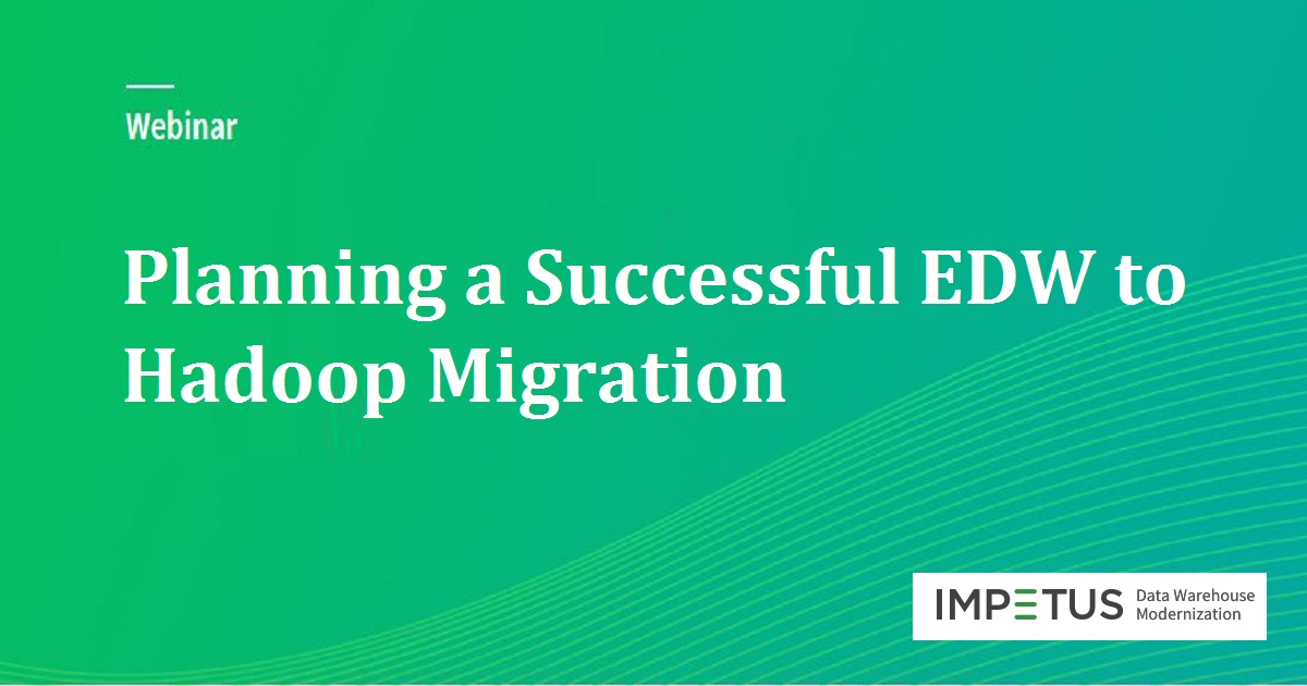Planning a Successful EDW to Hadoop Migration