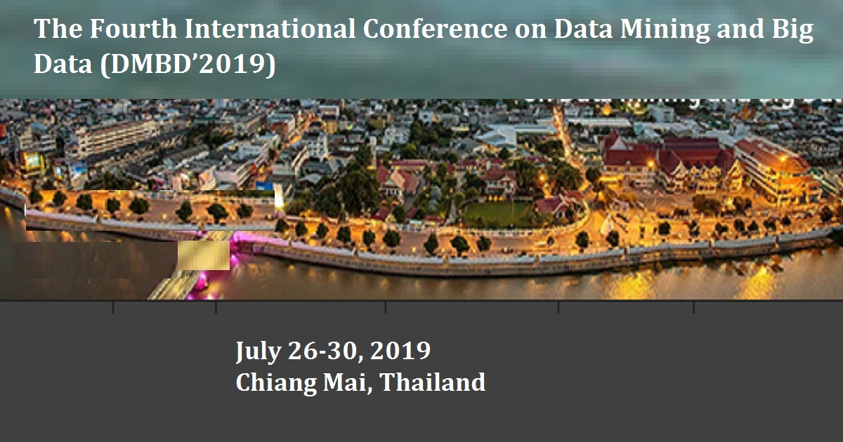 The Fourth International Conference on Data Mining and Big Data (DMBD'2019)