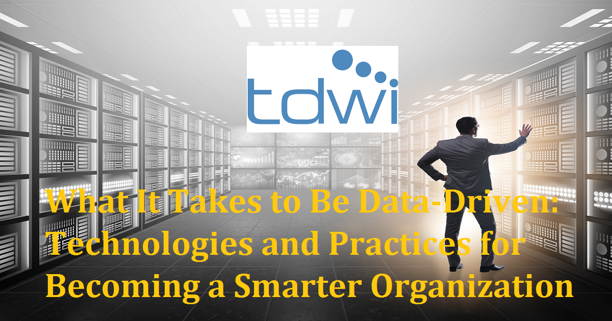 What It Takes to Be Data-Driven: Technologies and Practices for Becoming a Smarter Organization