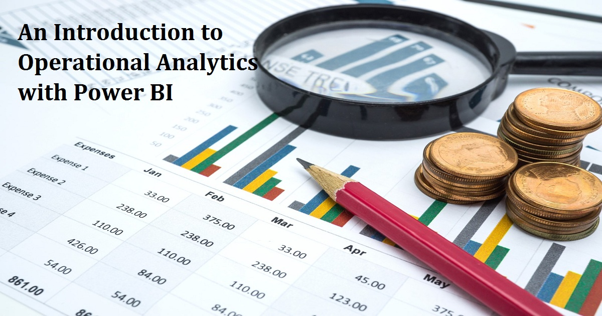 An Introduction to Operational Analytics with Power BI