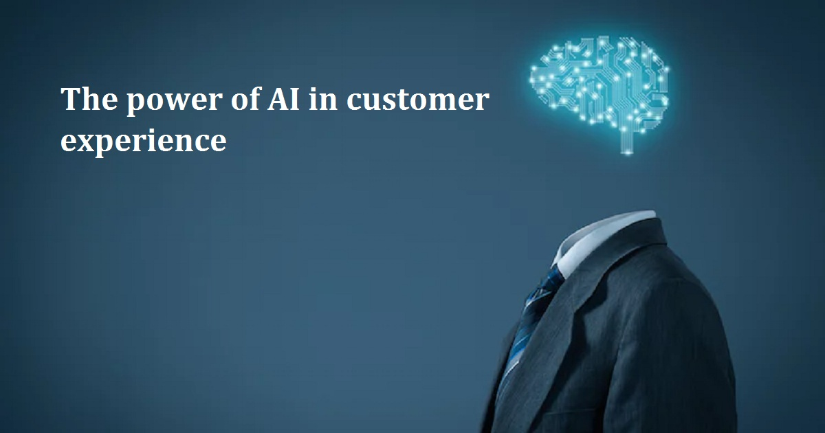 The power of AI in customer experience