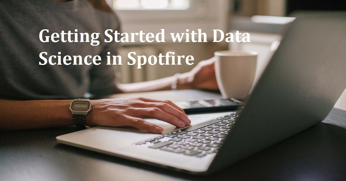 Getting Started with Data Science in Spotfire
