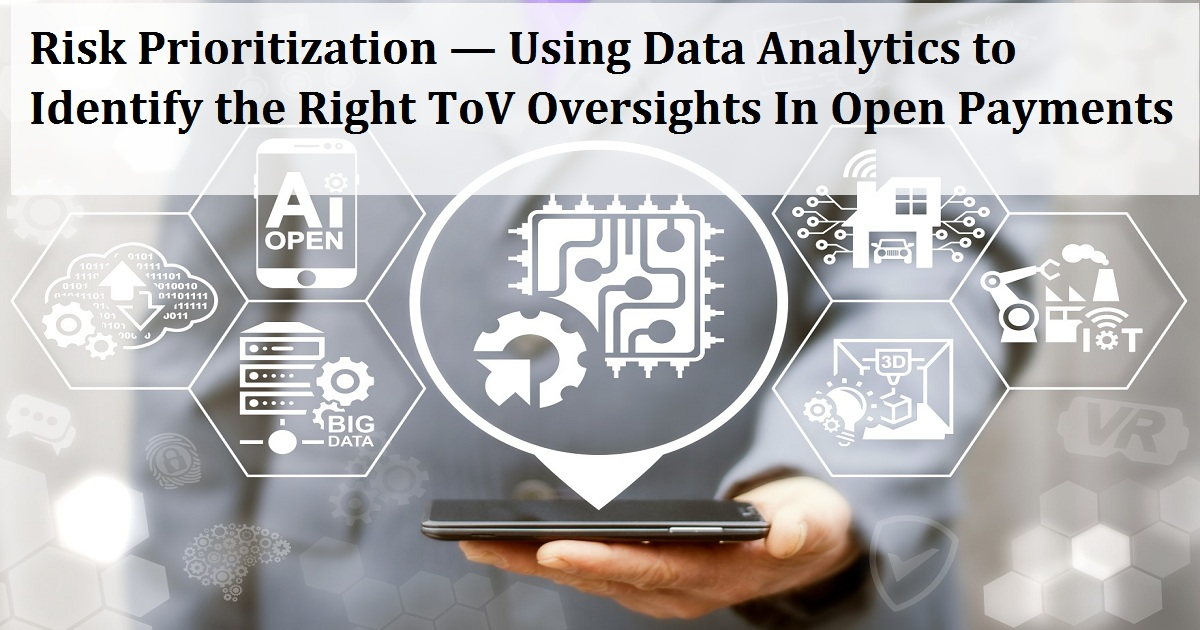 Risk Prioritization — Using Data Analytics to Identify the Right ToV Oversights In Open Payments