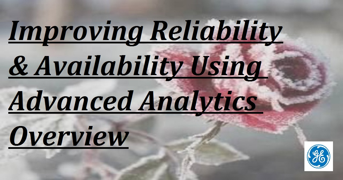 Improving Reliability & Availability Using Advanced Analytics Overview