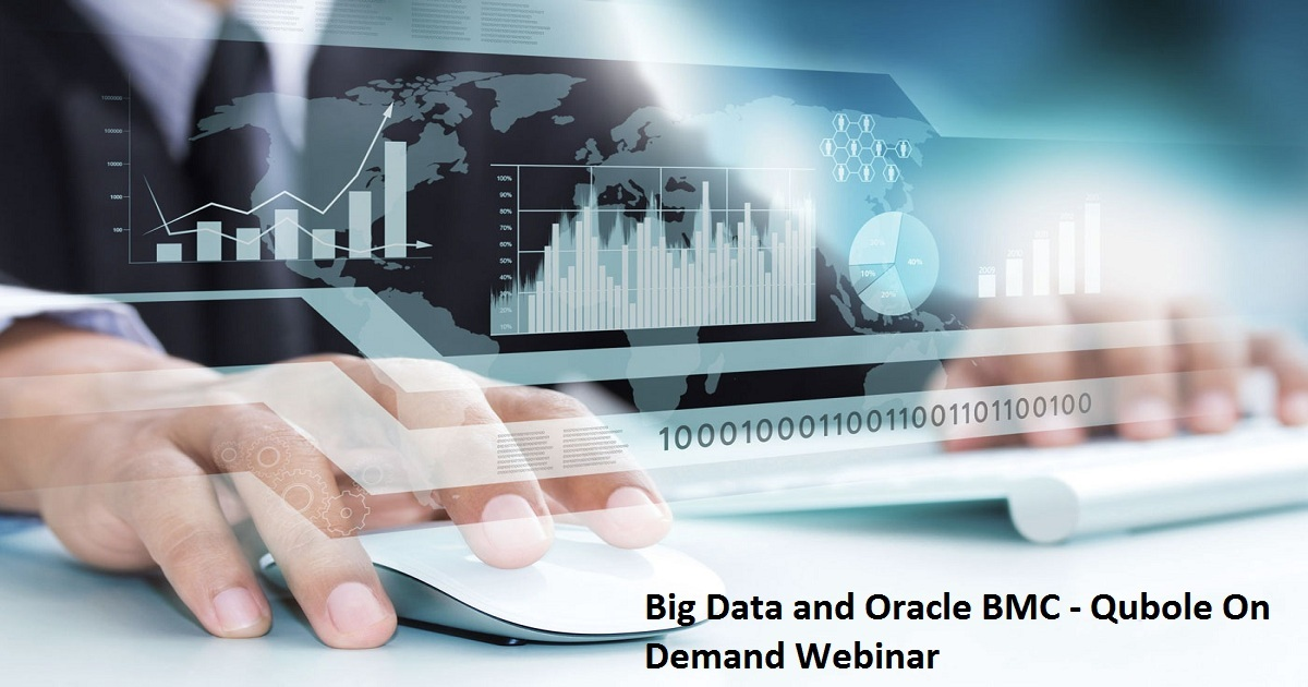 Big Data and Oracle BMC - Qubole On Demand Webinar