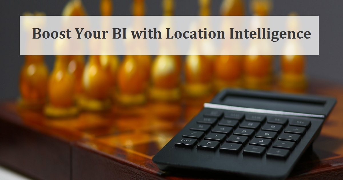 Boost Your BI with Location Intelligence