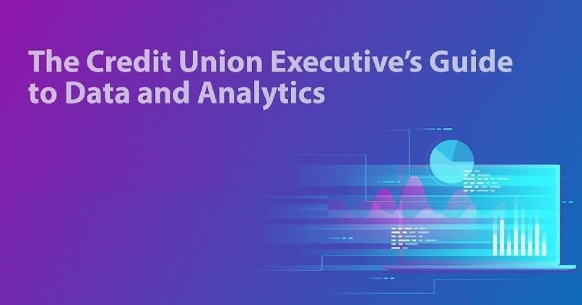 The Credit Union Executive's Guide to Data and Analytics