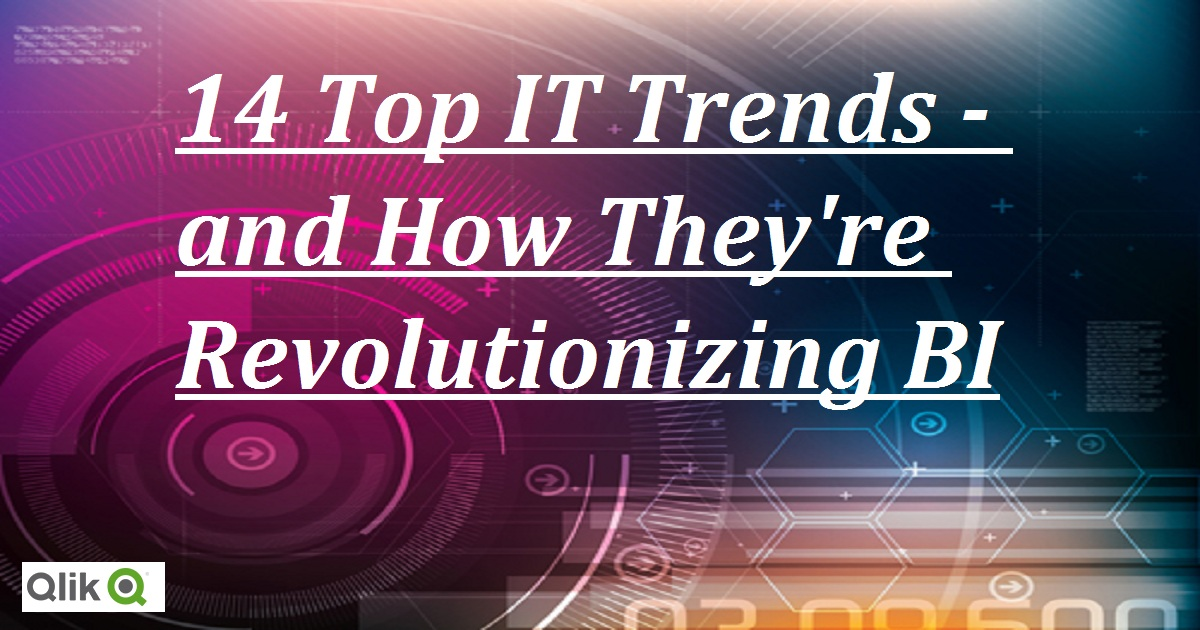 14 Top IT Trends - and How They