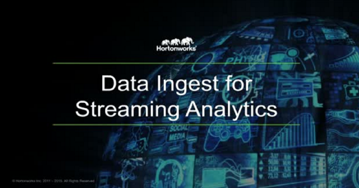 DATA INGEST FOR STREAMING ANALYTICS
