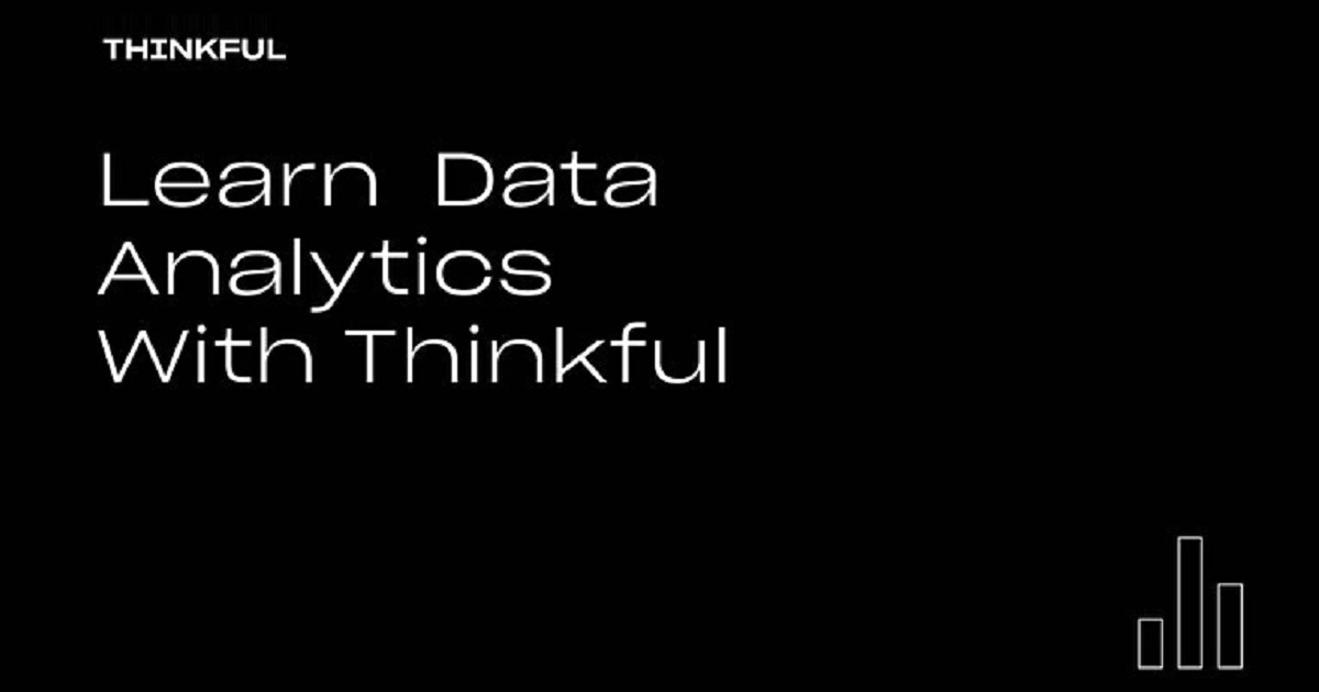 Learn Data Analytics With Thinkful