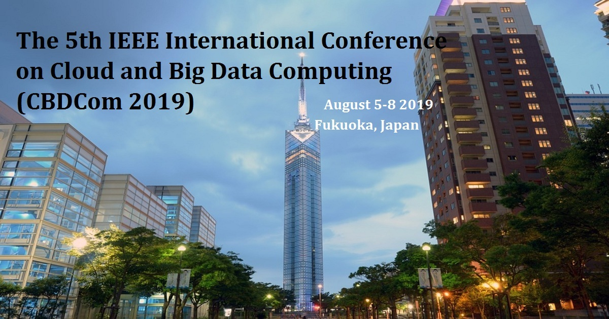 The 5th IEEE International Conference on Cloud and Big Data Computing (CBDCom 2019)