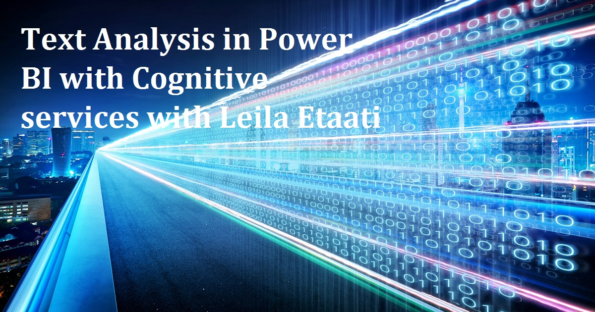 Text Analysis in Power BI with Cognitive services with Leila Etaati
