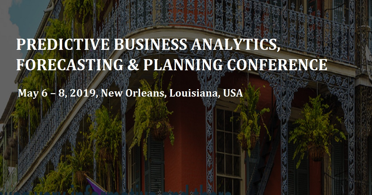 PREDICTIVE BUSINESS ANALYTICS, FORECASTING & PLANNING CONFERENCE