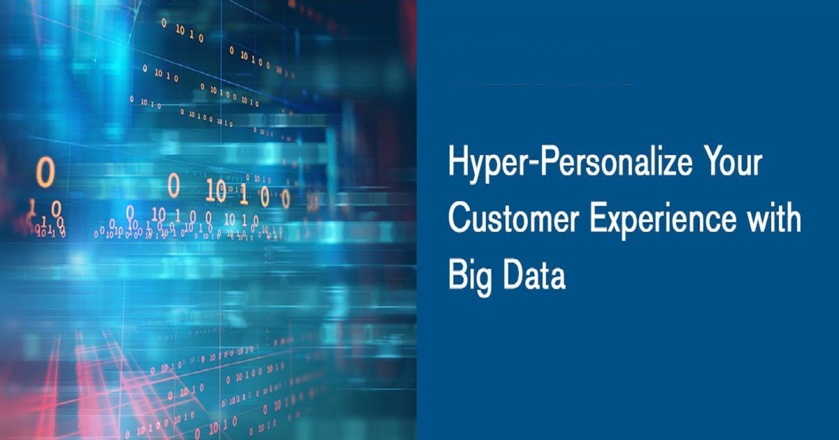 Hyper-Personalize Your Customer Experience with Big Data and AI