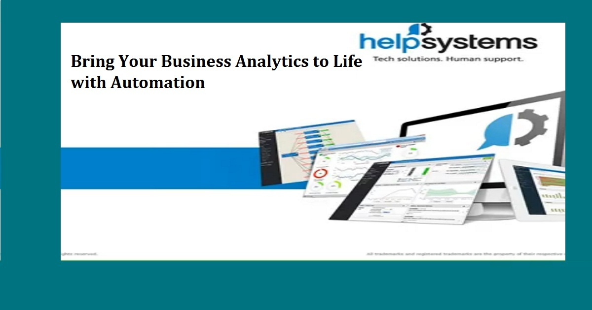 Bring Your Business Analytics to Life with Automation