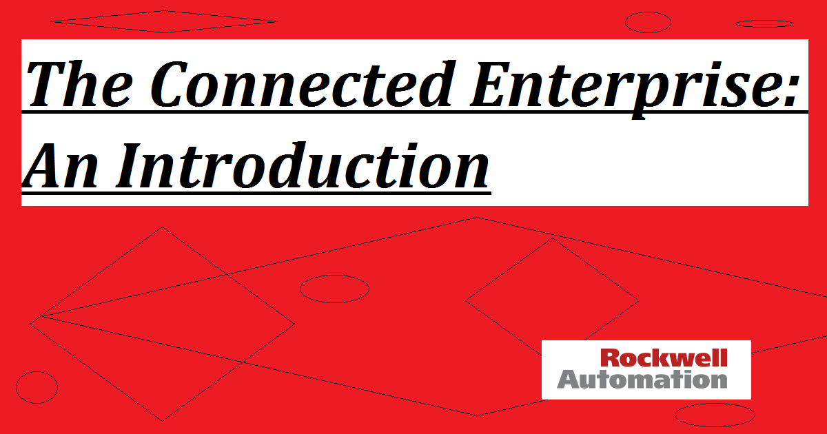 The Connected Enterprise: An Introduction