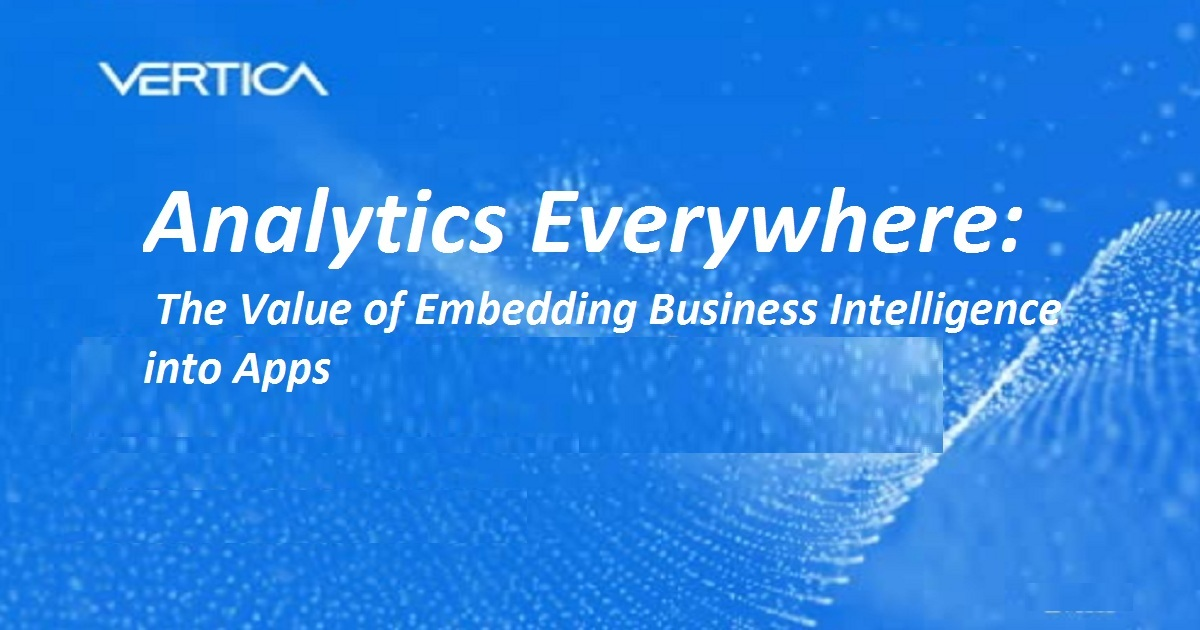 Analytics Everywhere: The Value of Embedding Business Intelligence into Apps