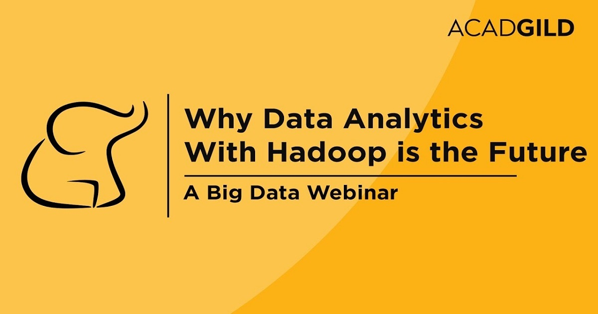 Why Data Analytics with Hadoop is the Future Big Data Webinar