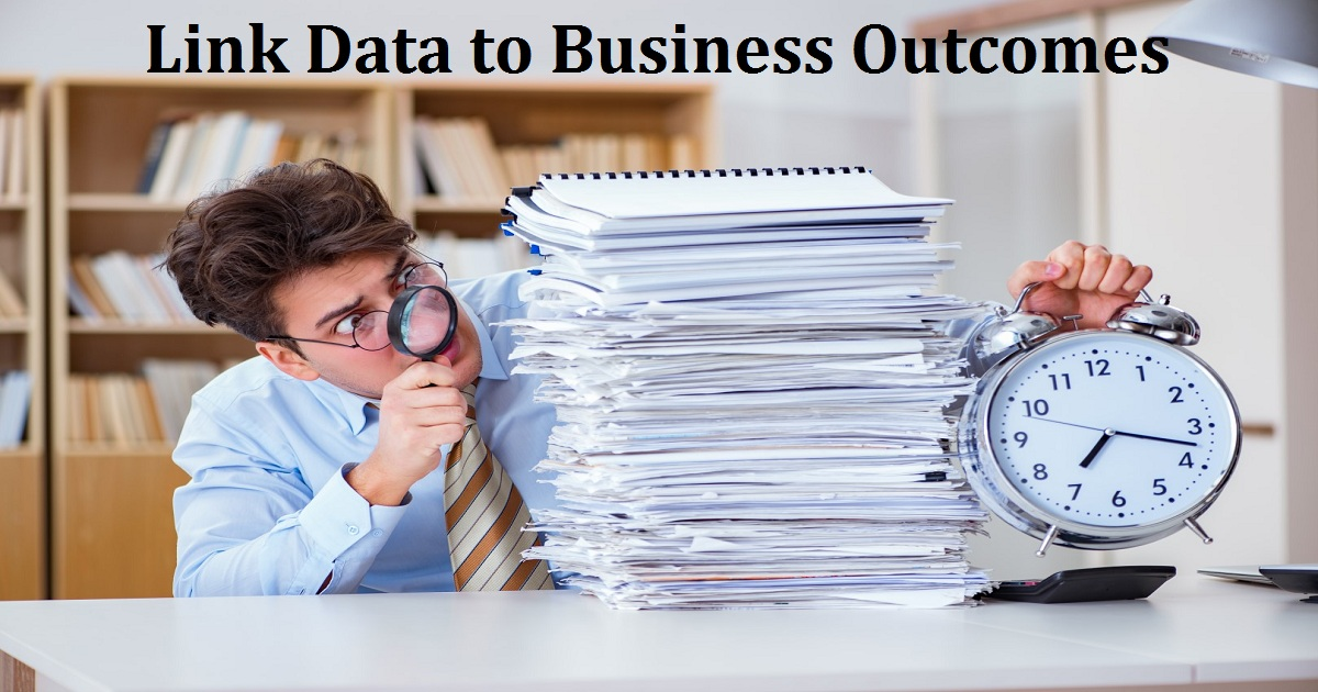 Link Data to Business Outcomes