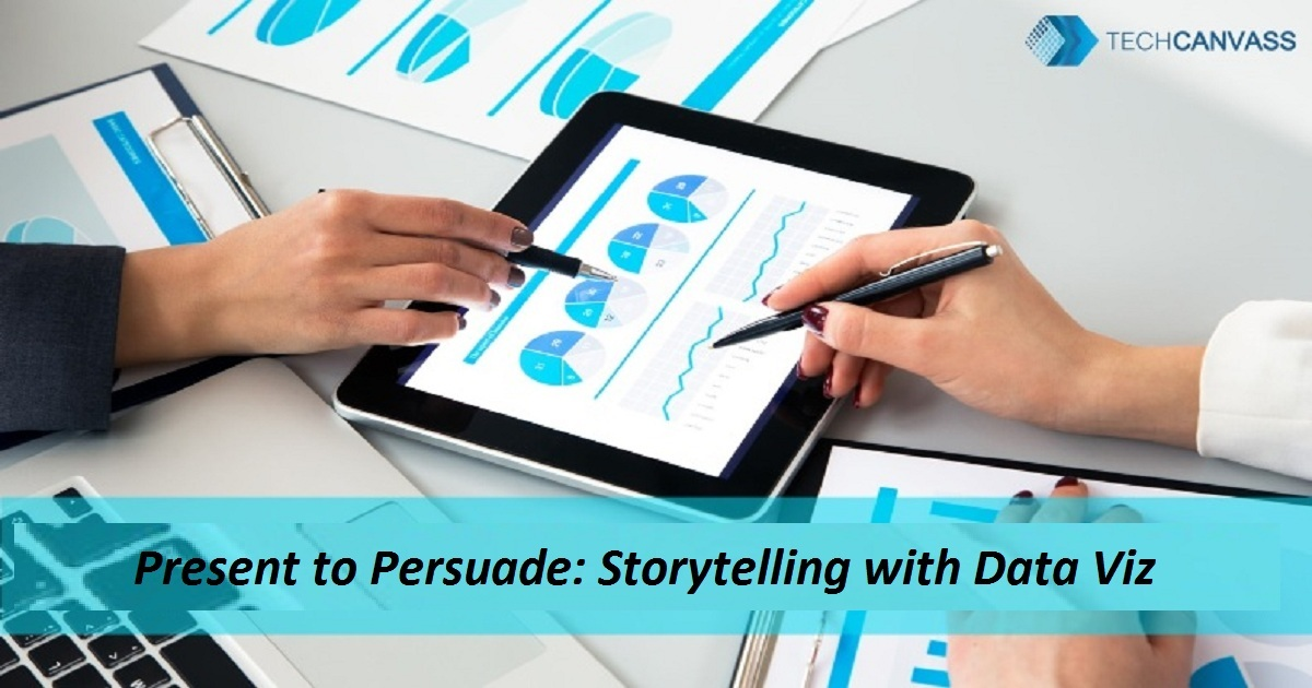 Present to Persuade: Storytelling with Data Viz