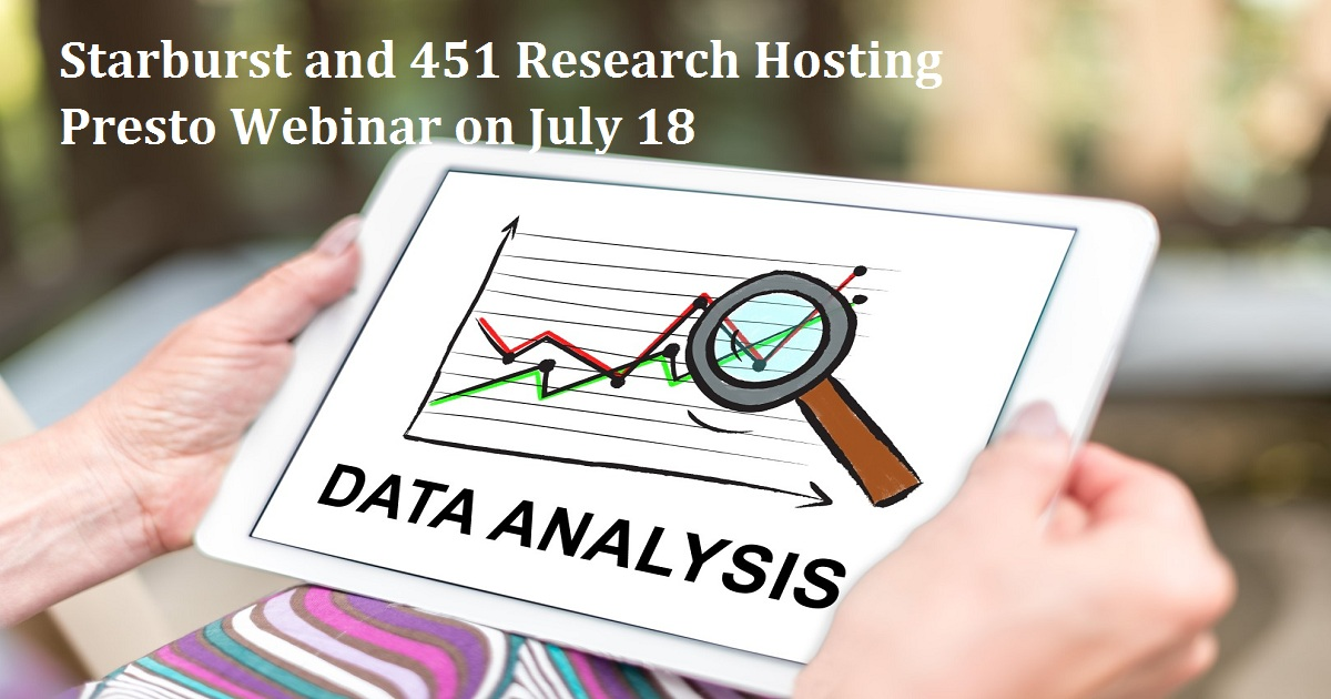 Starburst and 451 Research Hosting Presto Webinar on July 18