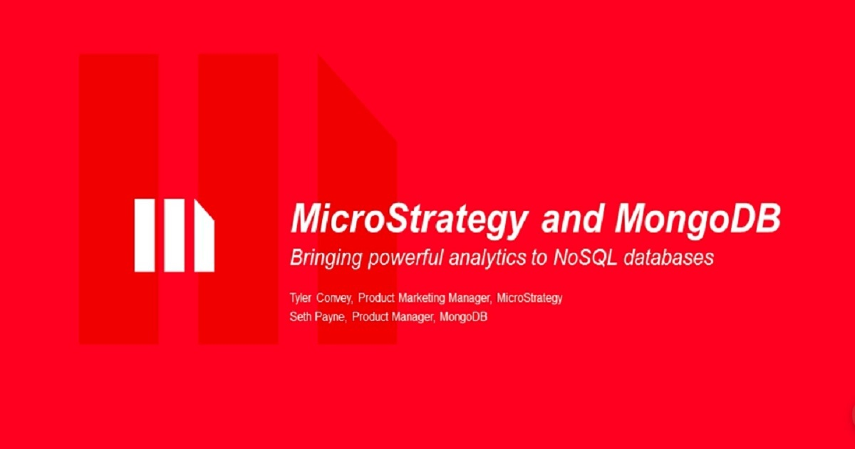 MicroStrategy and MongoDB: Bringing powerful analytics to NoSQL databases