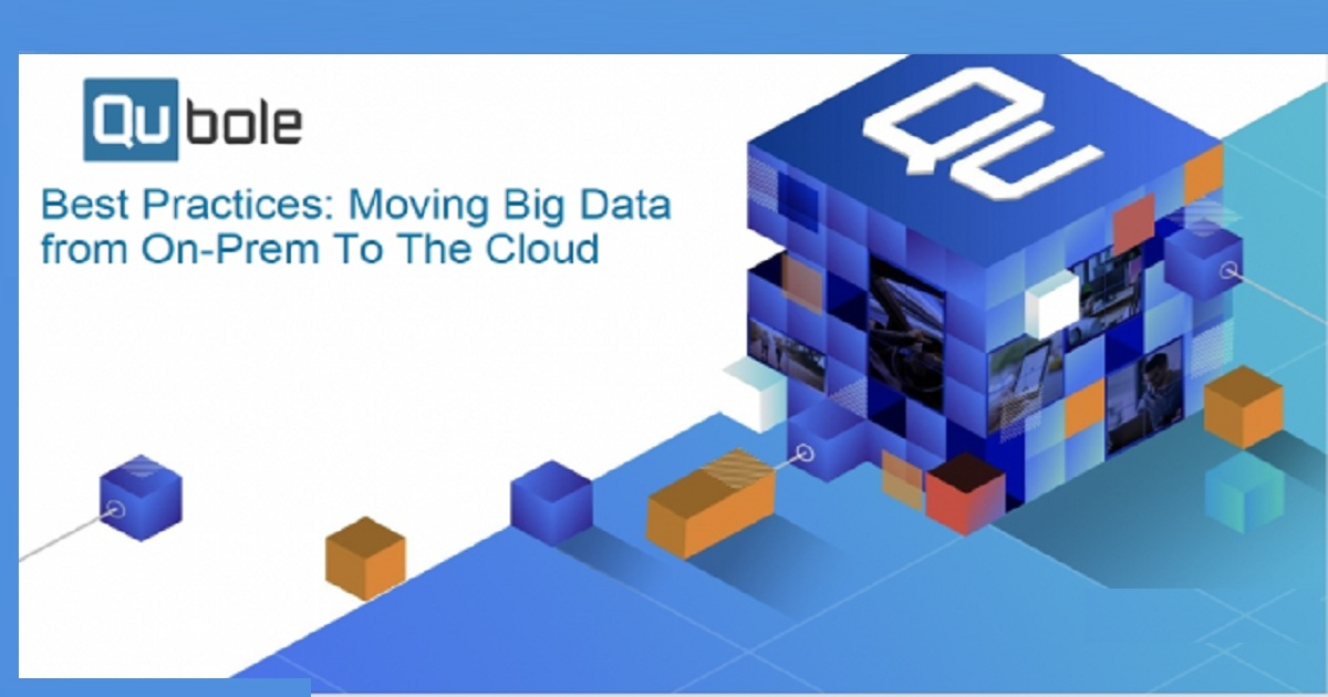 Best Practices: Moving Big Data from On-Prem To The Cloud