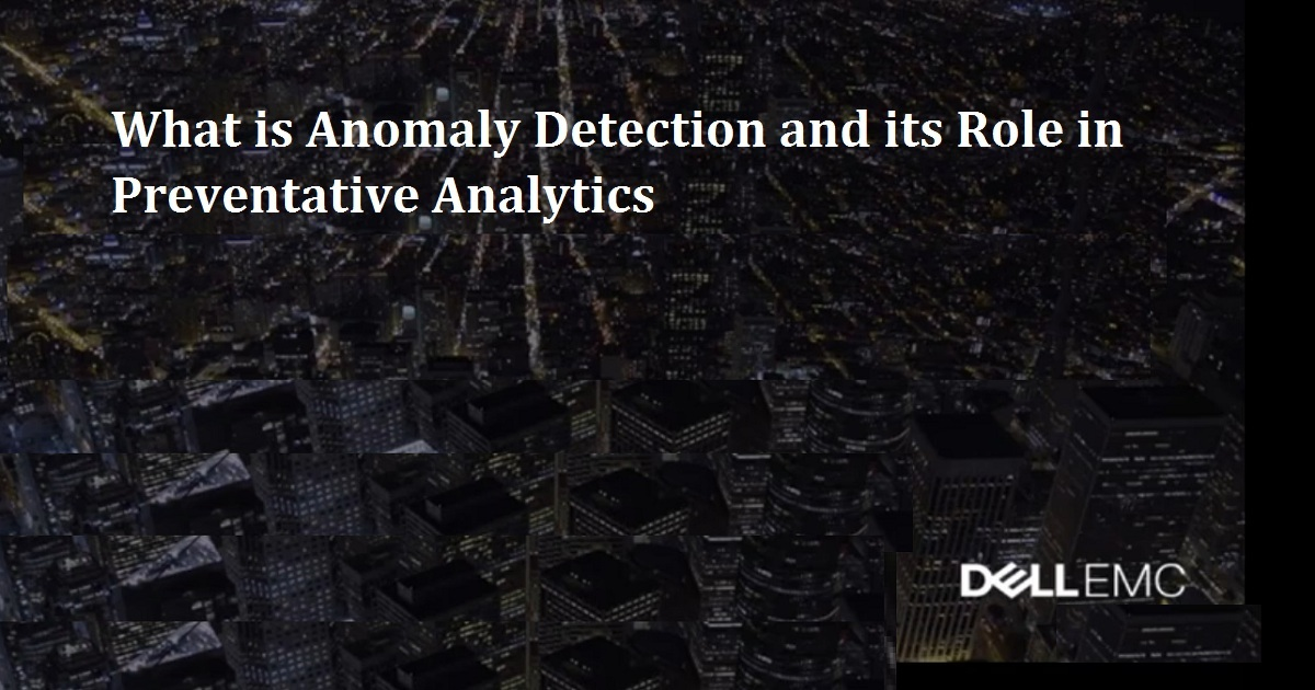 What is Anomaly Detection and its Role in Preventative Analytics