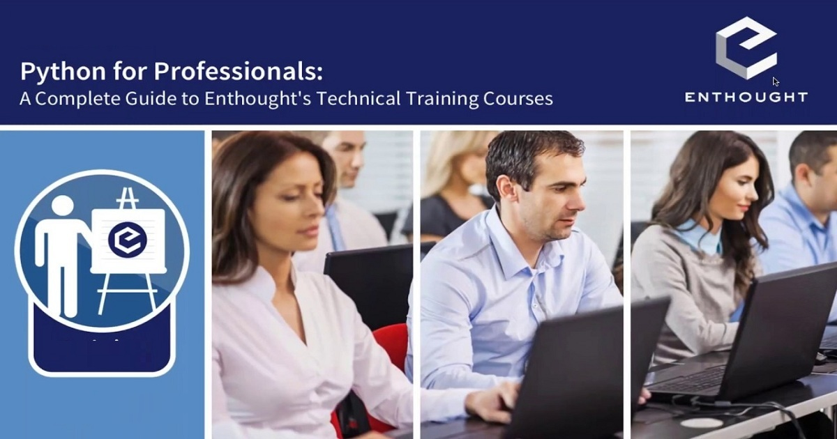 Python for Professionals: The Complete Guide to Enthought's Technical Training Courses