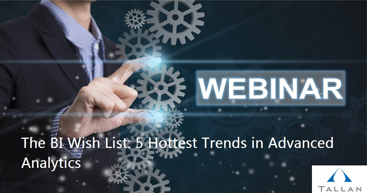 The BI Wish List: 5 Hottest Trends in Advanced Analytics