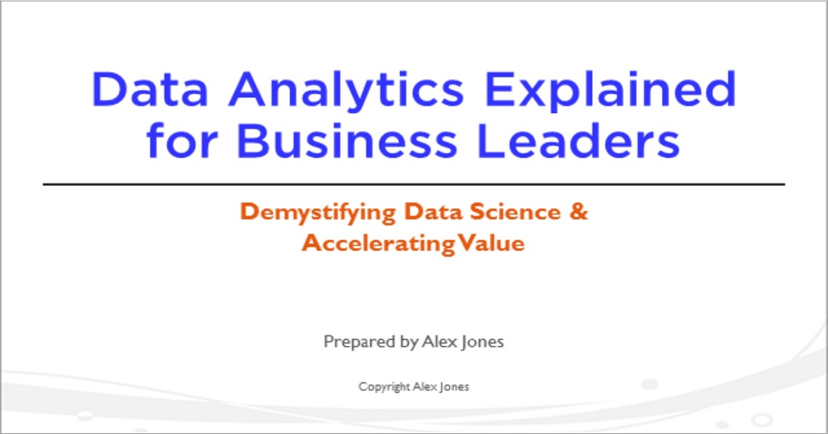 Data Analytics Explained to Business Leaders