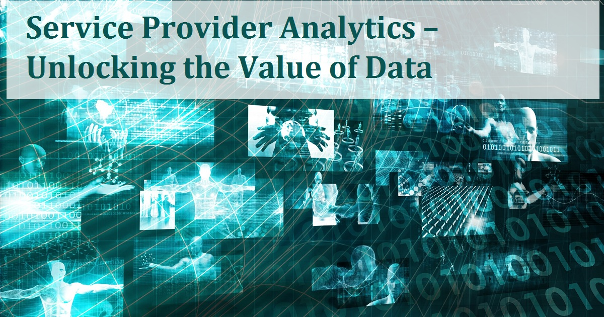 Service Provider Analytics – Unlocking the Value of Data