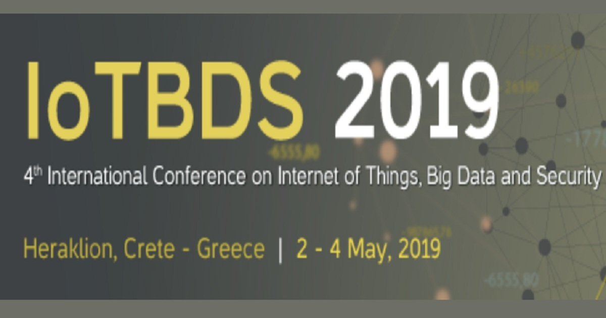 4th International Conference on Internet of Things, Big Data and Security (IoTBDS 2019)