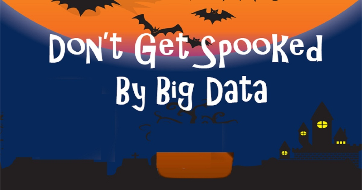 Don't Get Spooked by Big Data