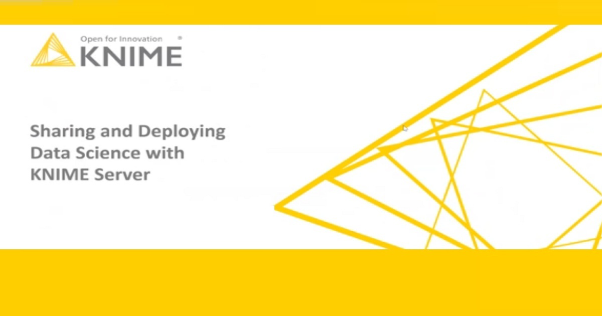 Sharing and Deploying Data Science with KNIME Server - February 2019
