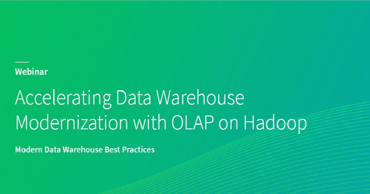 Accelerating Data Warehouse Modernization with OLAP on Hadoop