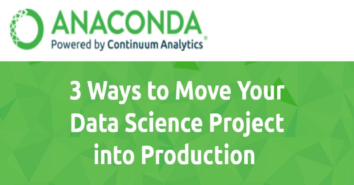 3 Ways to Move Your Data Science Projects into Production