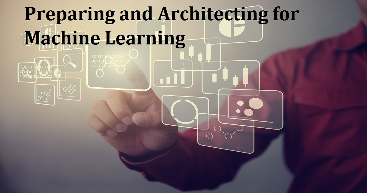 Preparing and Architecting for Machine Learning
